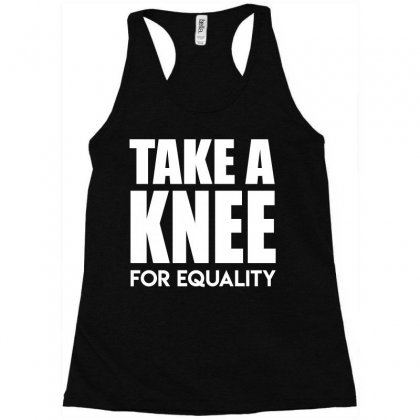 Take A Knee For Equality Racerback Tank Designed By Shadowart