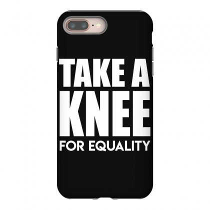 Take A Knee For Equality Iphone 8 Plus Case Designed By Shadowart