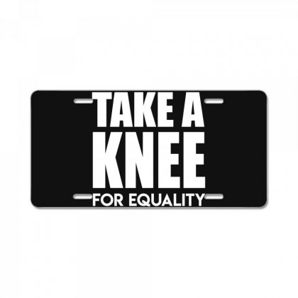 Take A Knee For Equality License Plate Designed By Shadowart