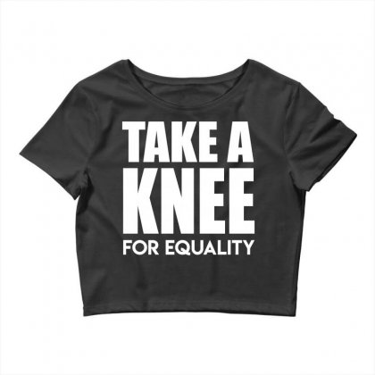 Take A Knee For Equality Crop Top Designed By Shadowart