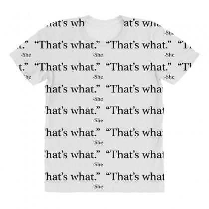 That's What   She 1 All Over Women's T-shirt Designed By Artdesigntest