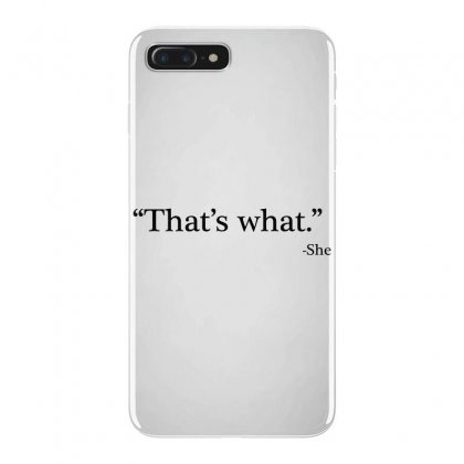 That's What   She 1 Iphone 7 Plus Case Designed By Artdesigntest