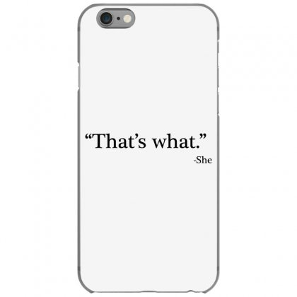 That's What   She 1 Iphone 6/6s Case Designed By Artdesigntest