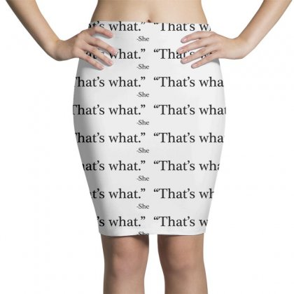 That's What   She 1 Pencil Skirts Designed By Artdesigntest