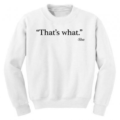 That's What   She 1 Youth Sweatshirt Designed By Artdesigntest