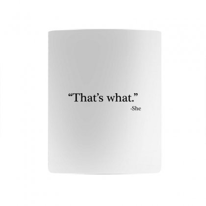 That's What   She 1 Mug Designed By Artdesigntest