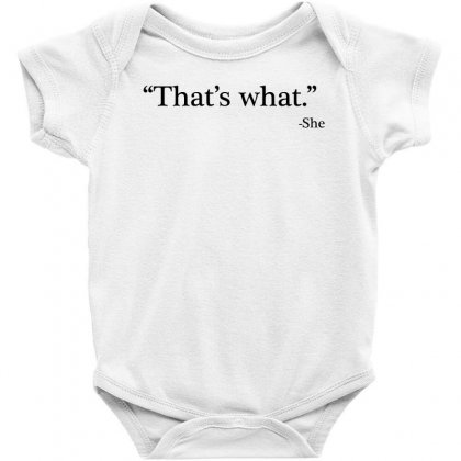 That's What   She 1 Baby Bodysuit Designed By Artdesigntest