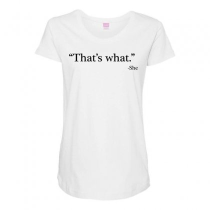That's What   She 1 Maternity Scoop Neck T-shirt Designed By Artdesigntest