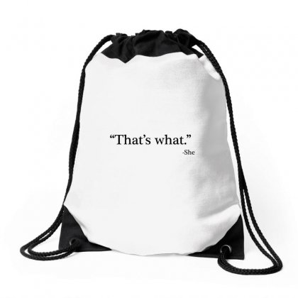 That's What   She 1 Drawstring Bags Designed By Artdesigntest