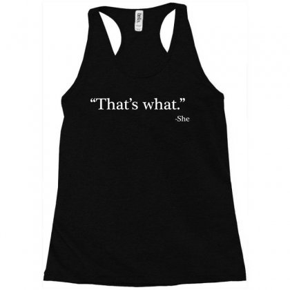 That's What She Racerback Tank Designed By Artdesigntest
