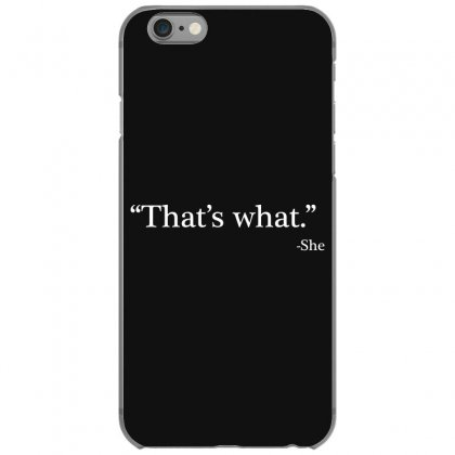 That's What She Iphone 6/6s Case Designed By Artdesigntest