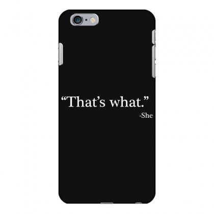 That's What She Iphone 6 Plus/6s Plus Case Designed By Artdesigntest