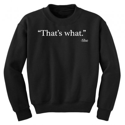 That's What She Youth Sweatshirt Designed By Artdesigntest