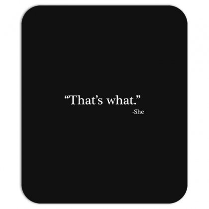 That's What She Mousepad Designed By Artdesigntest