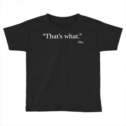 That's What She Toddler T-shirt Designed By Artdesigntest