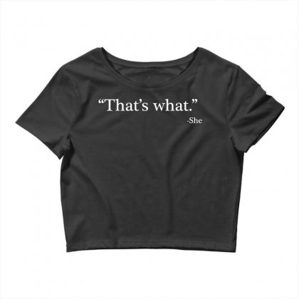 That's What She Crop Top Designed By Artdesigntest
