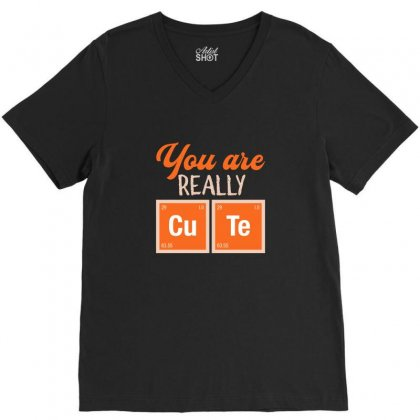 You Are Really Cute For Dark V-neck Tee Designed By Hasret