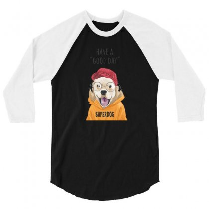 Super Dog 3/4 Sleeve Shirt Designed By Disgus_thing
