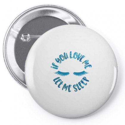 İf You Love Me Let Me Sleep Pin-back Button Designed By Gurkan