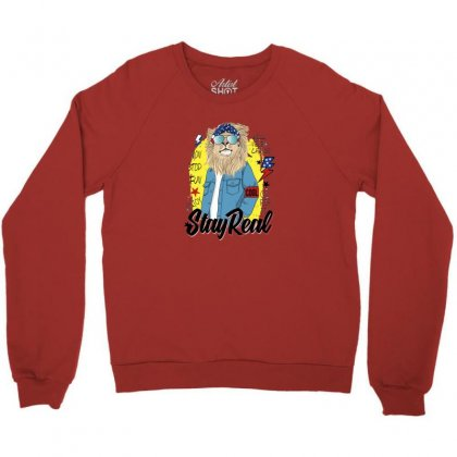 Lion Stay Real Crewneck Sweatshirt Designed By Disgus_thing