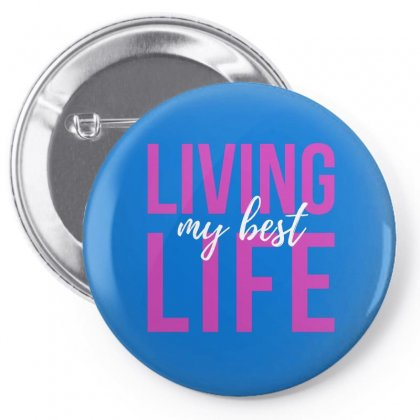 Living My Best Life Pin-back Button Designed By Cogentprint