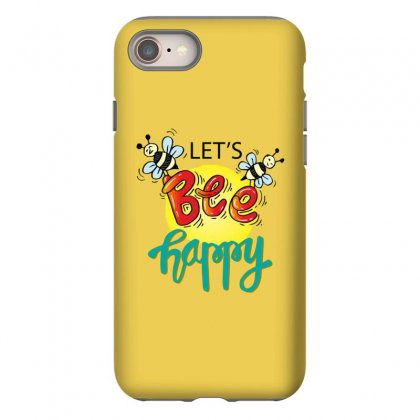 Lets Bee Happy Iphone 8 Case Designed By Disgus_thing