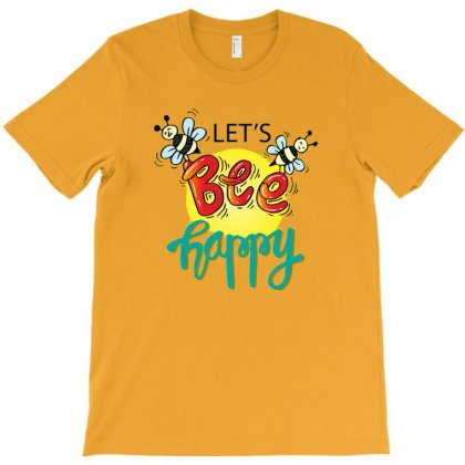 Lets Bee Happy T-shirt Designed By Disgus_thing
