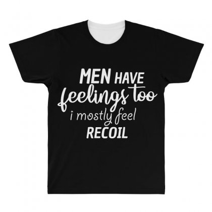 Men Have Feelings Too I Mostly Feel Recoil All Over Men's T-shirt Designed By Cogentprint