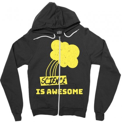 Science Is Awesome Zipper Hoodie Designed By Omer Acar
