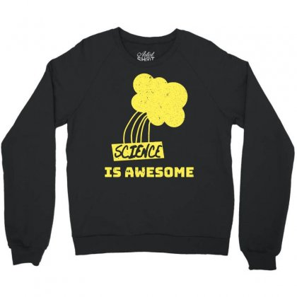 Science Is Awesome Crewneck Sweatshirt Designed By Omer Acar