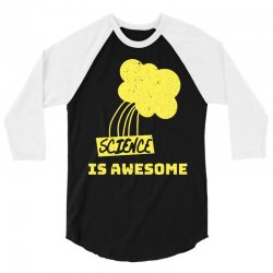 science is awesome 3/4 Sleeve Shirt | Artistshot
