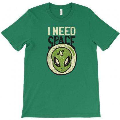I Need Space T-shirt Designed By Disgus_thing