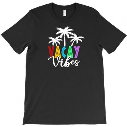 Vacay Vibes For Dark T-shirt Designed By Gurkan