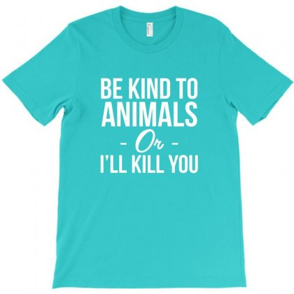 Be Kind To Animals T-shirt Designed By Coolmarcell