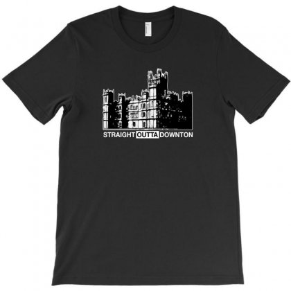 Straight Outta Downton For Dark T-shirt Designed By Hasret