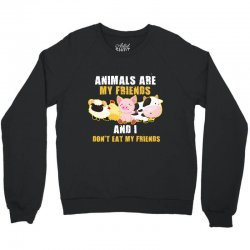 animals are my friends and i don't eat my friends Crewneck Sweatshirt | Artistshot