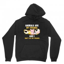 animals are my friends and i don't eat my friends Unisex Hoodie | Artistshot