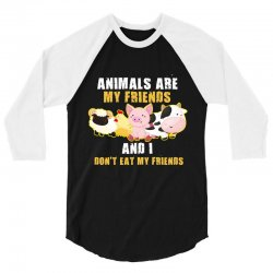 animals are my friends and i don't eat my friends 3/4 Sleeve Shirt | Artistshot