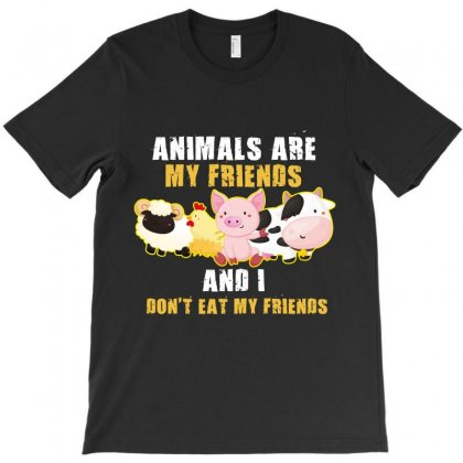 Animals Are My Friends And I Don't Eat My Friends T-shirt Designed By Wizarts