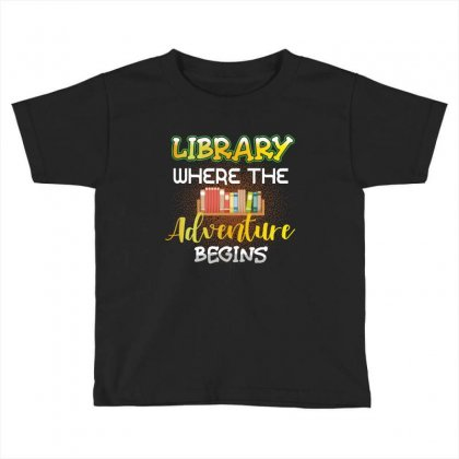 Library Where The Adventure Begins Toddler T-shirt Designed By Wizarts