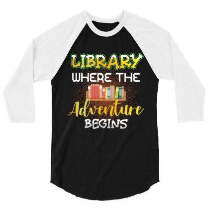 Library Where The Adventure Begins 3/4 Sleeve Shirt Designed By Wizarts
