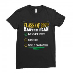 class of 2020 master plan do senior stuff Ladies Fitted T-Shirt | Artistshot