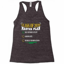 class of 2020 master plan do senior stuff Racerback Tank | Artistshot