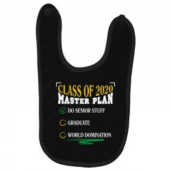 class of 2020 master plan do senior stuff Baby Bibs | Artistshot