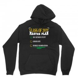 class of 2020 master plan do senior stuff Unisex Hoodie | Artistshot