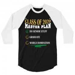 class of 2020 master plan do senior stuff 3/4 Sleeve Shirt | Artistshot