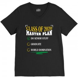 class of 2020 master plan do senior stuff V-Neck Tee | Artistshot