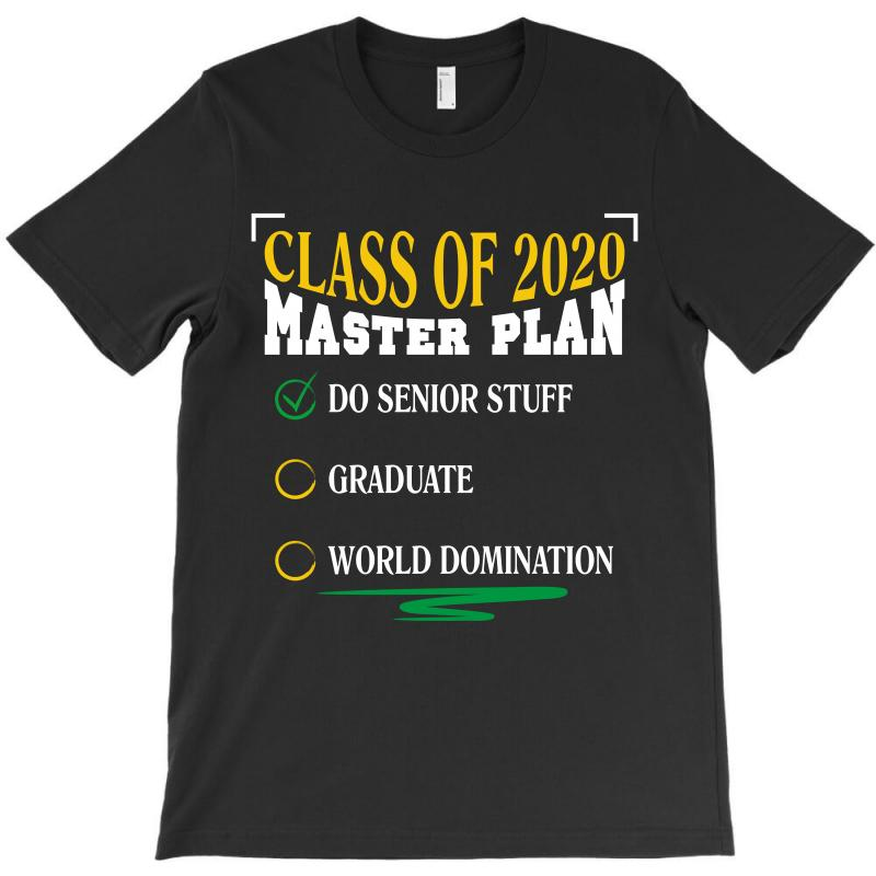 Class Of 2020 Master Plan Do Senior Stuff T-shirt | Artistshot