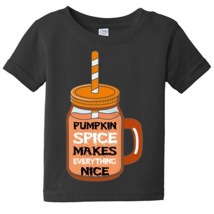 Pumpkin Spice Makes Everything Nice Baby Tee Designed By Wizarts