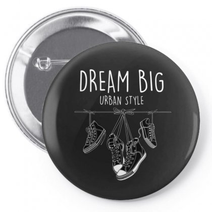 Dream Big Urban Style Pin-back Button Designed By Disgus_thing